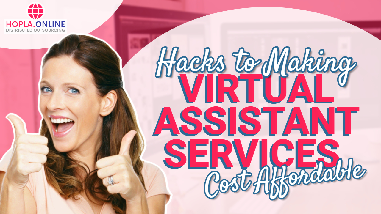 Hacks To Making Virtual Assistant Services Cost Affordable