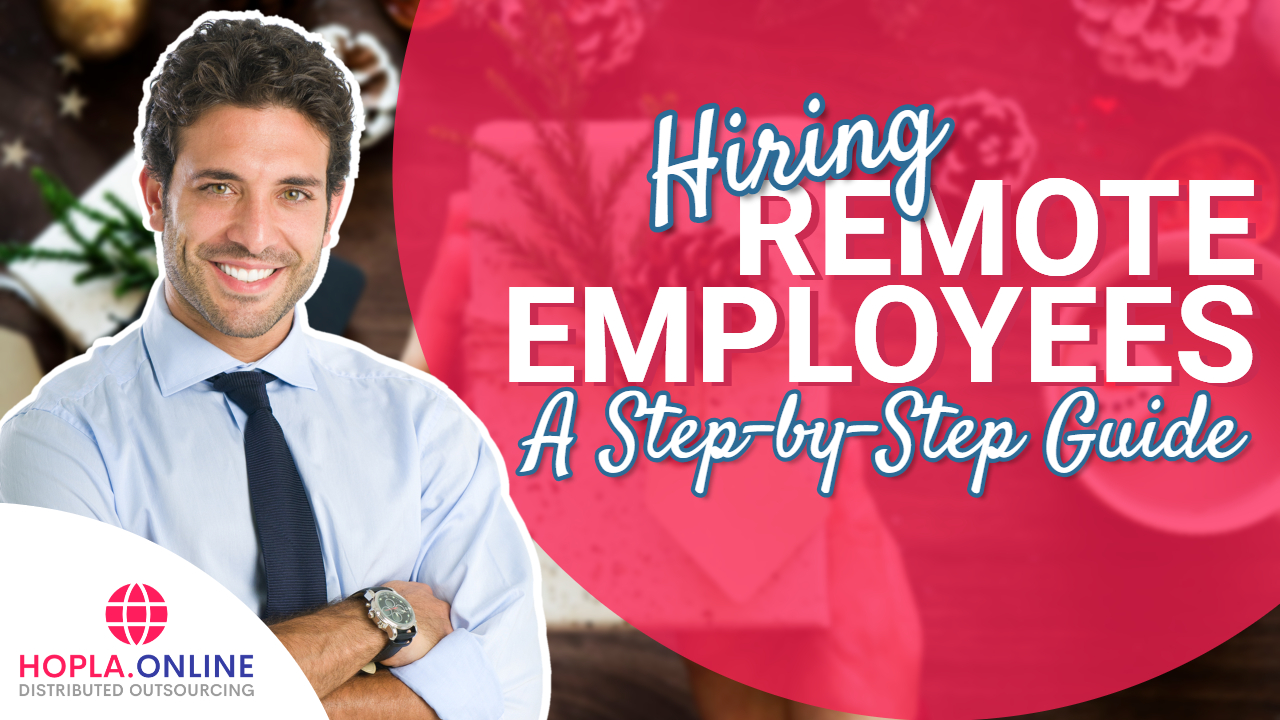 Hiring Remote Employees: A Step-By-Step Guide