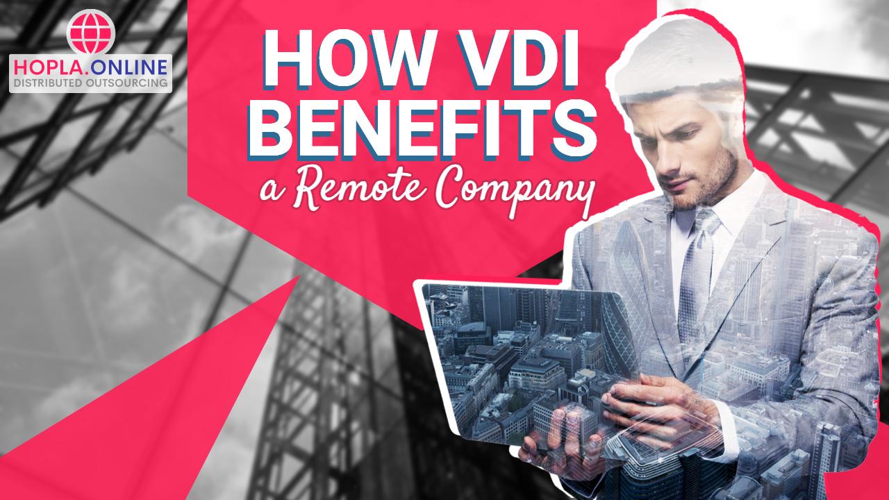 How VDI Benefits A Remote Company