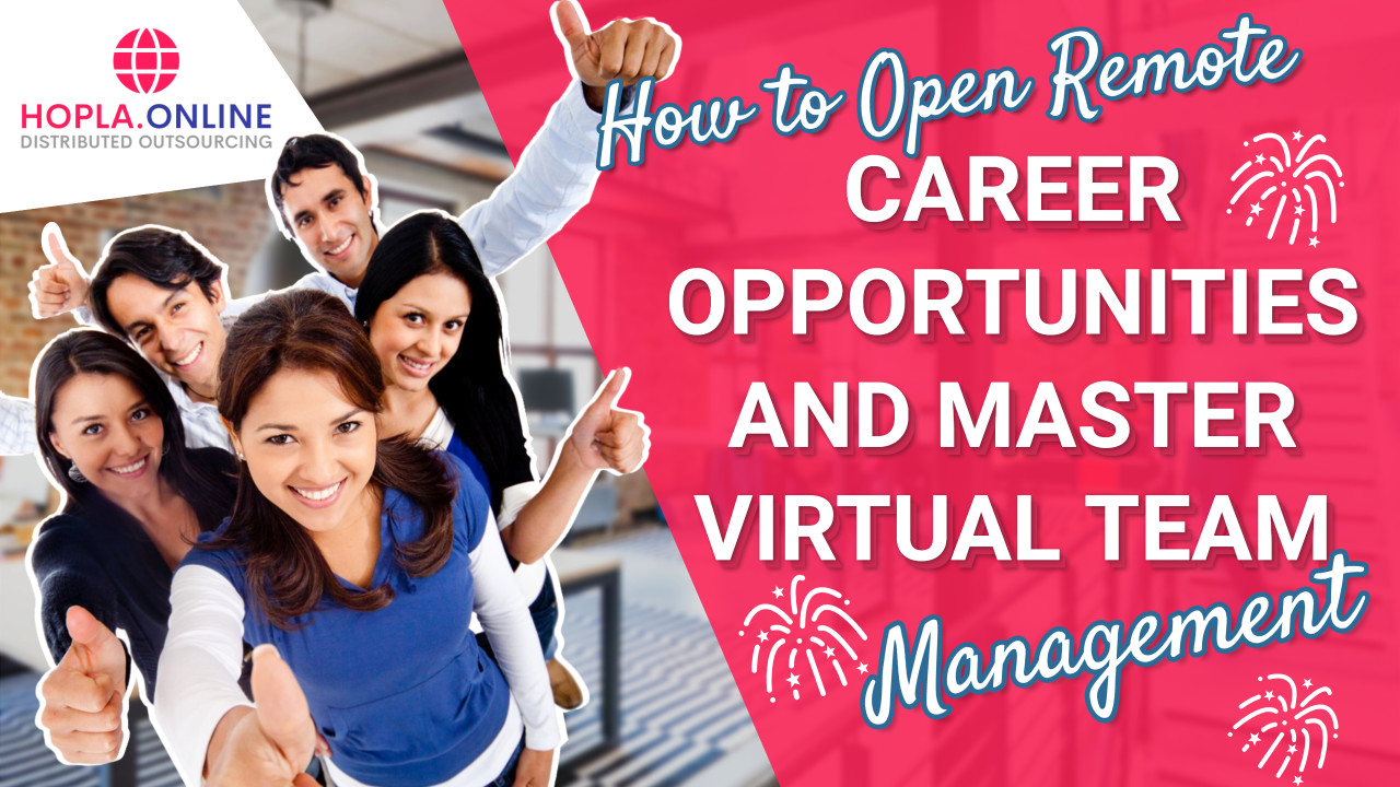 How To Open Remote Career Opportunities And Master Virtual Team Management