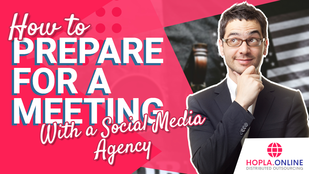 How To Prepare For A Meeting With A Social Media Agency