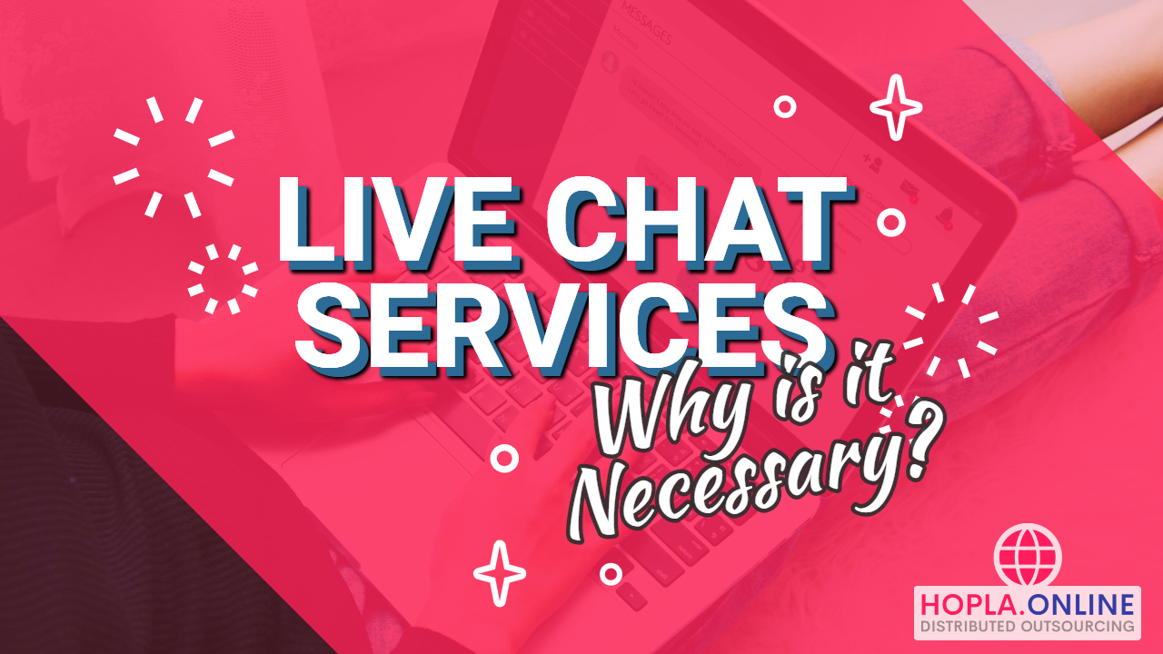 Live Chat Services: Why Is It Necessary?
