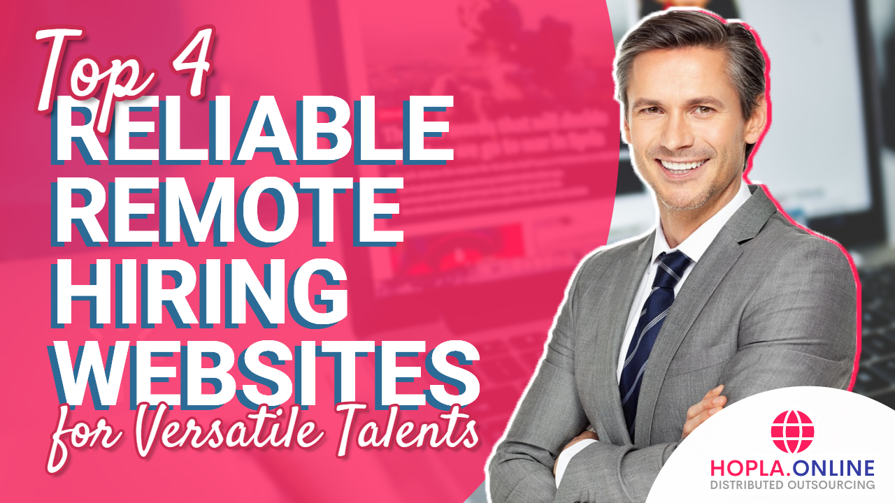 Top 4 Reliable Remote Hiring Websites For Versatile Talents