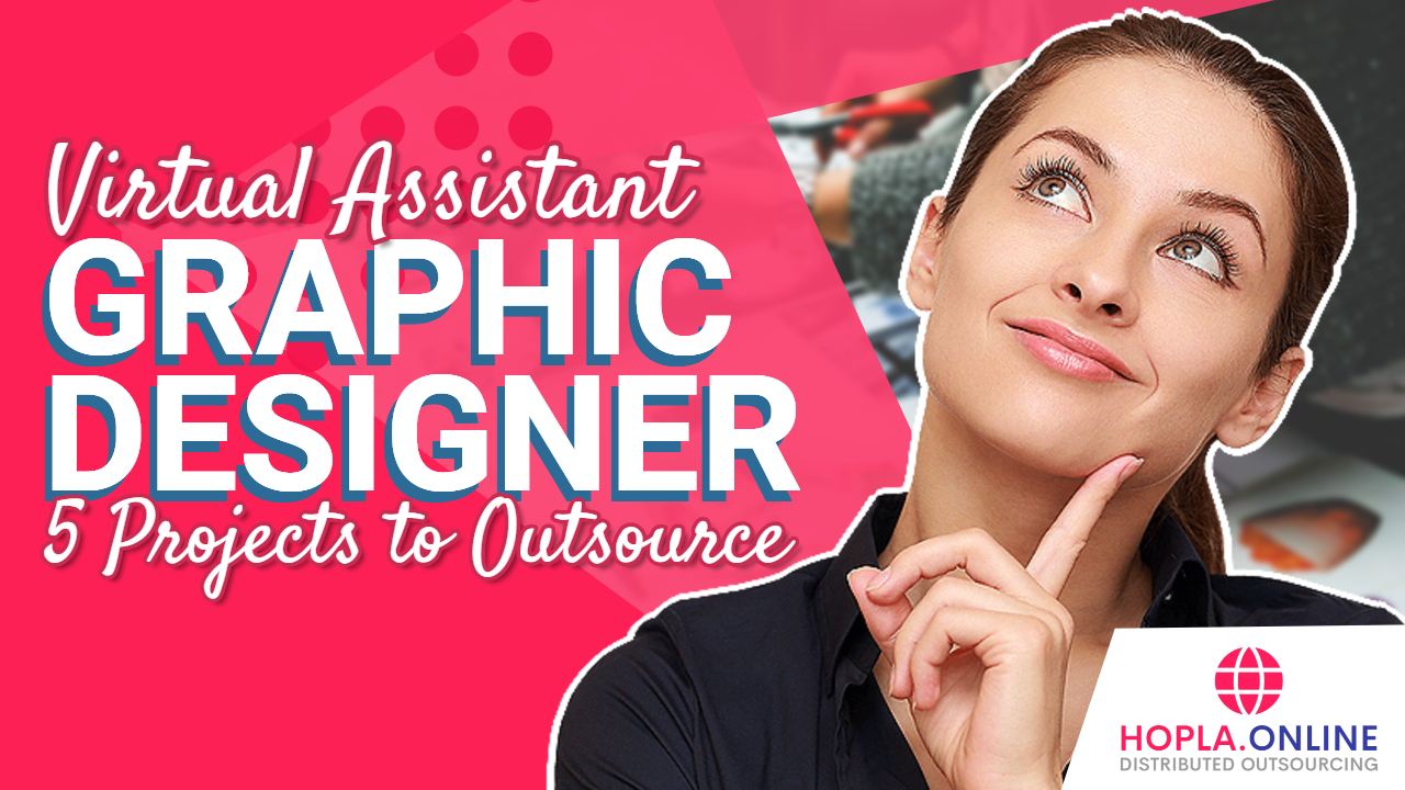 Virtual Assistant Graphic Designer: 5 Projects To Outsource