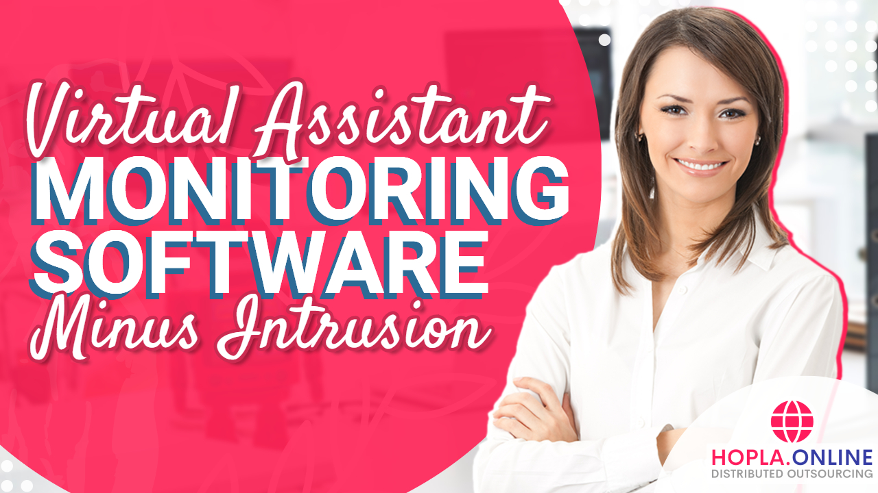 Virtual Assistant Monitoring Software Minus Intrusion