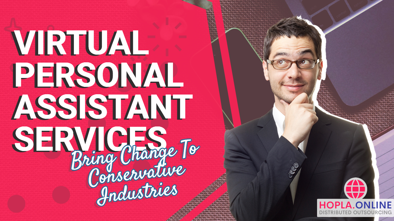 Virtual Personal Assistant Services Bring Change To These Conservative Industries