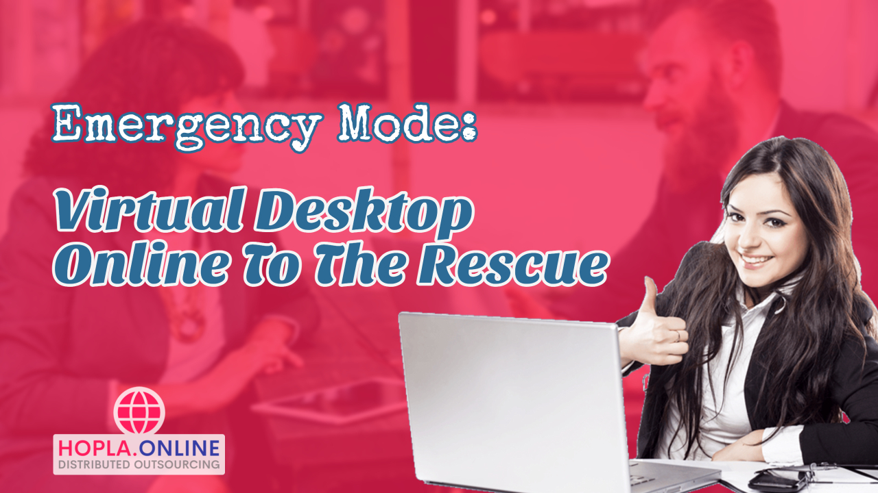 Emergency Mode: Virtual Desktop Online To The Rescue