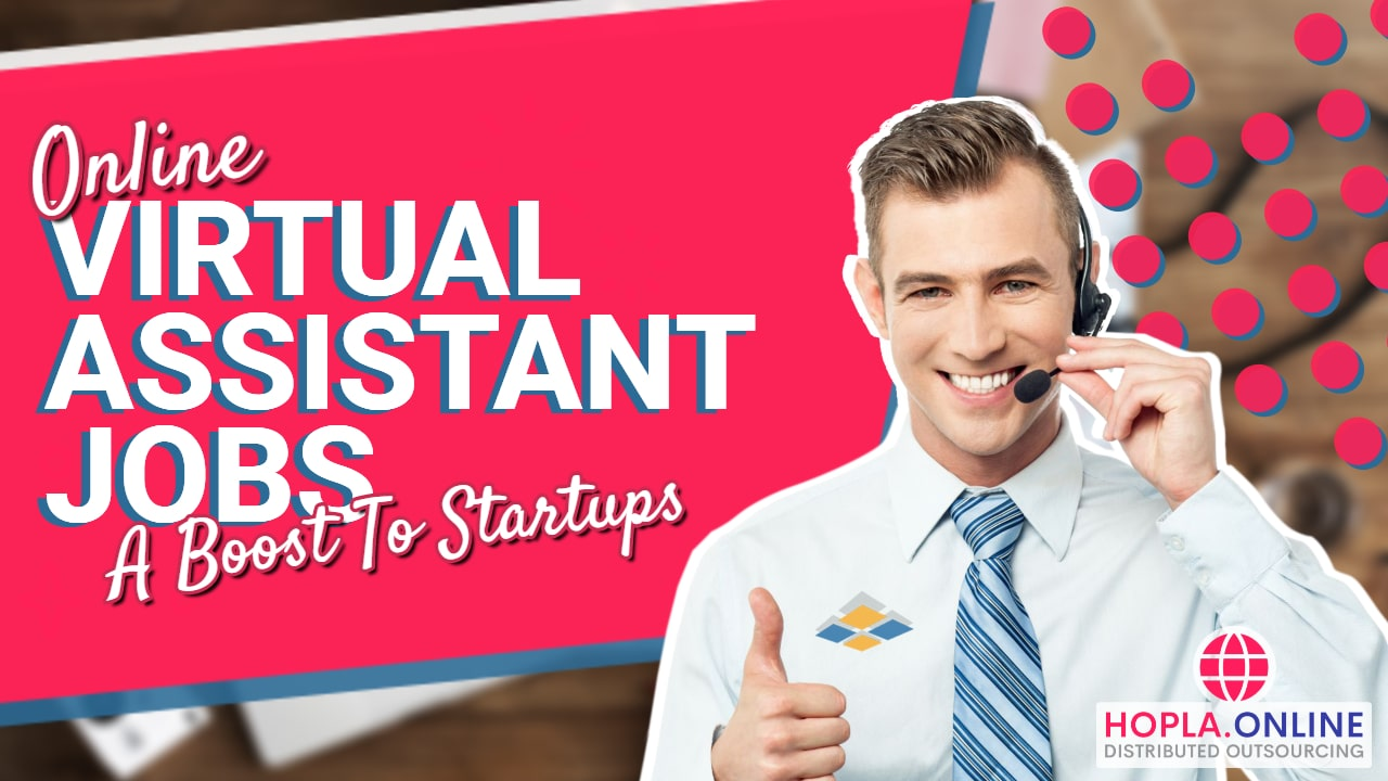 Online Virtual Assistant Jobs: A Boost To Startups