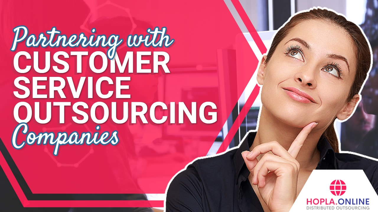 Partnering With Customer Service Outsourcing Companies