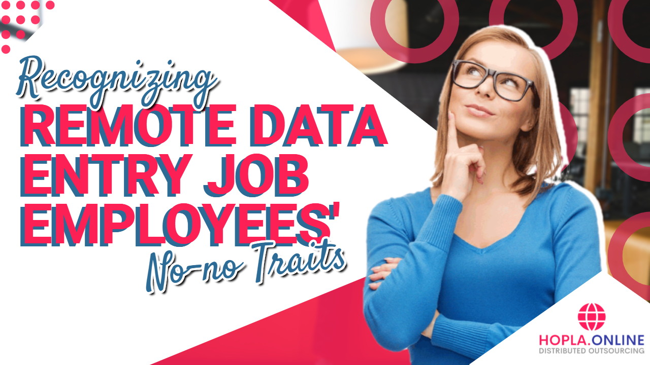 Remote Data Entry Job Employees' NO-NO Traits