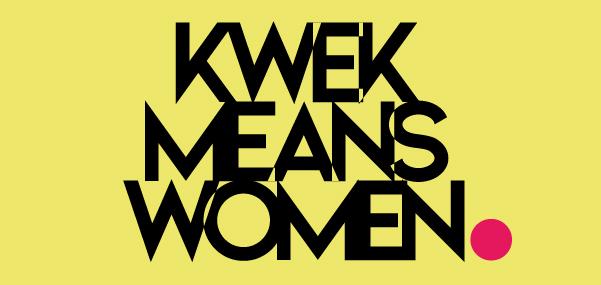Kwek Means Women