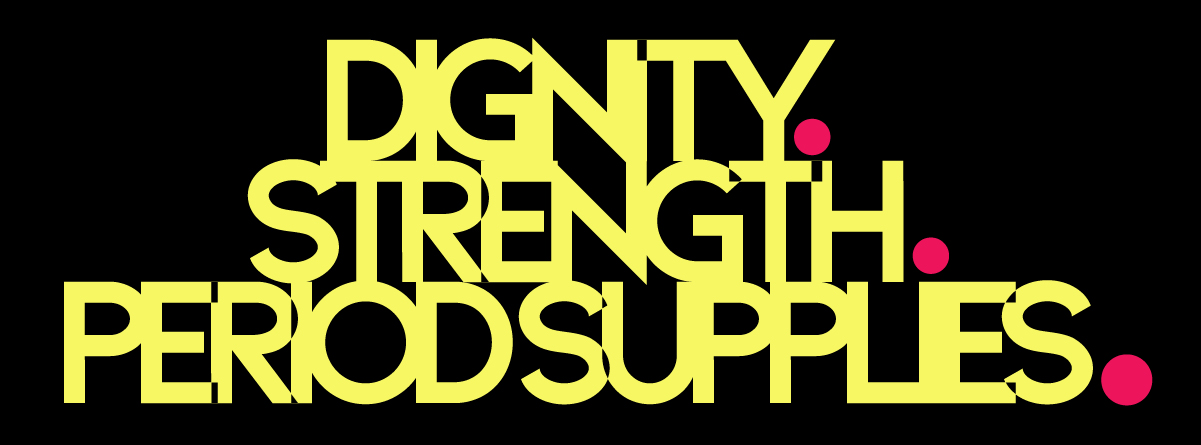 The Kwek Society Messaging, Call to Action, Dignity. Strength, Period Supplies.
