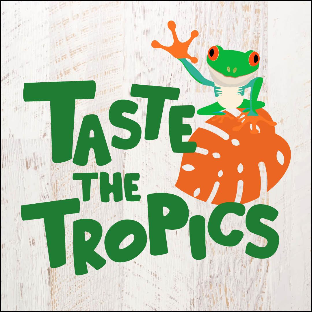 Taste the Tropics