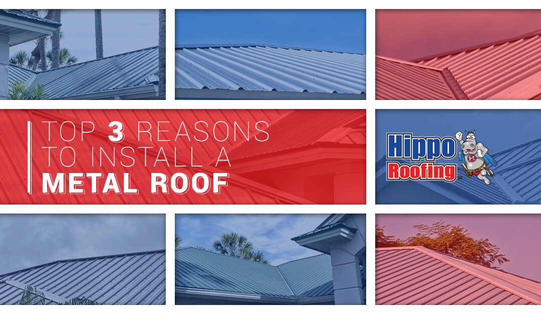 Top Three Reasons to Install a Metal Roof