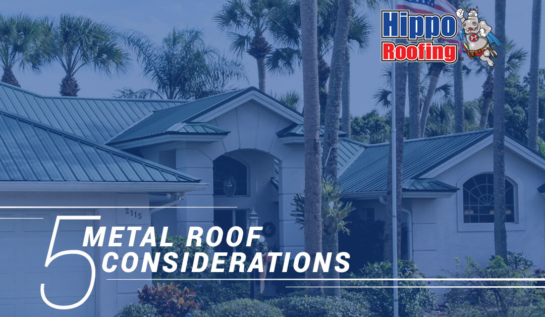 5 Metal Roof Considerations
