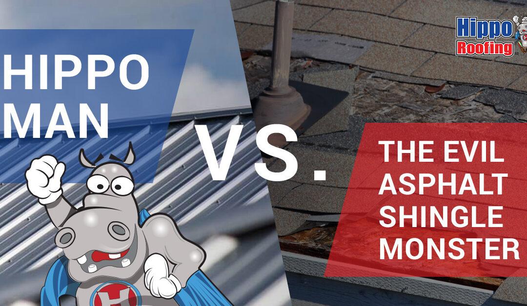 Hippo Man Vs. The Evil Asphalt Shingle Monster
