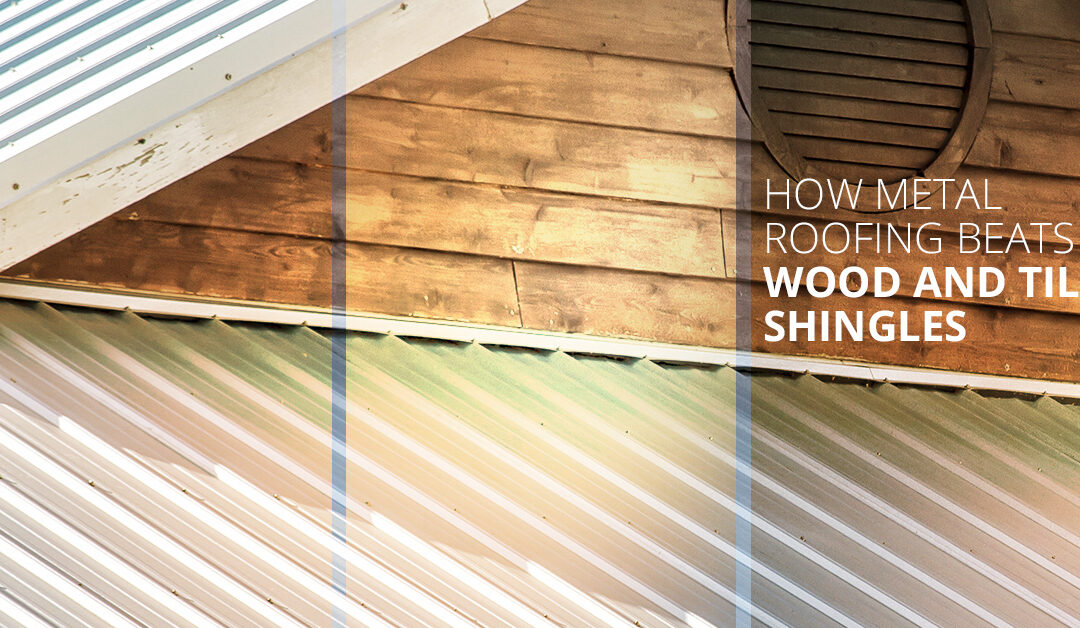 How Metal Roofing Beats Wood and Tile Shingles