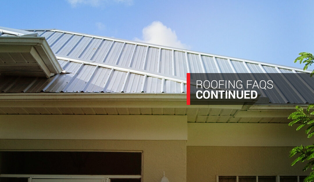 Roofing FAQ Continued