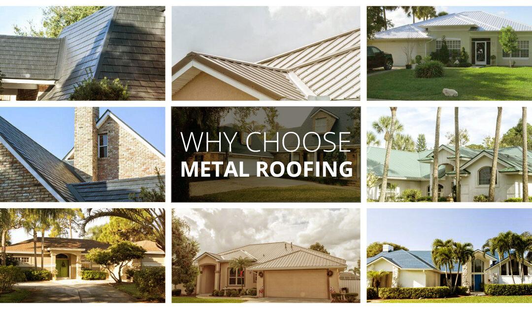 Why Choose Metal Roofing?