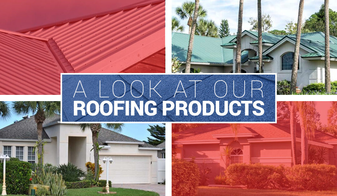 A Look at Our Roofing Products