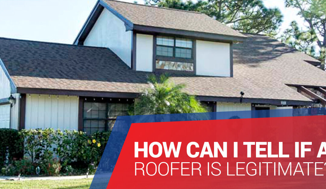 How Can I Tell if a Roofer is Legitimate?