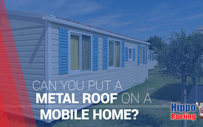 Can You Put a Metal Roof on a Mobile Home?
