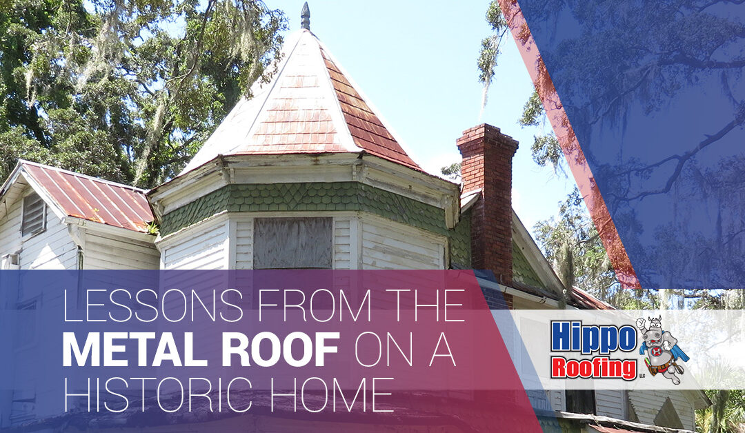Lessons from the Metal Roof on a Historic Home