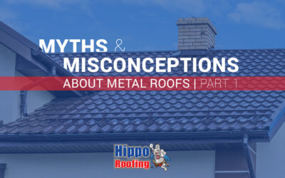 Myths and Misconceptions about Metal Roofs (Part 1)