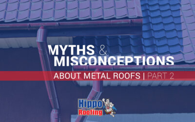 Myths and Misconceptions about Metal Roofs (Part 2)