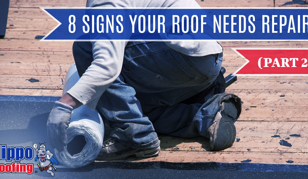 8 Signs That Your Roof Needs Repair (Part 2)