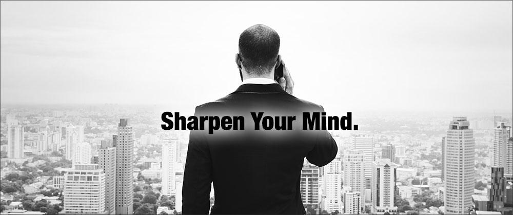 Sharpen Your Mind.