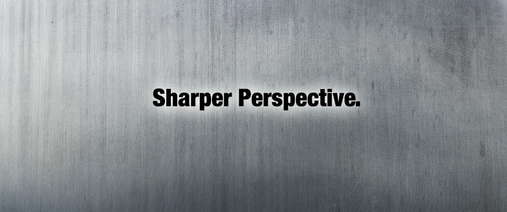 Sharper Perspective.