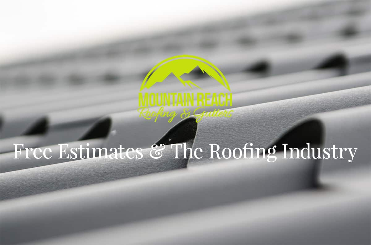 Free Estimates & The Roofing Industry