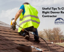Useful Tips To Choose The Right Denver Roofing Contractor