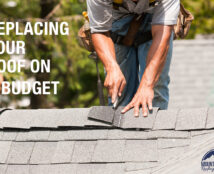 REPLACING YOUR ROOF ON A BUDGET