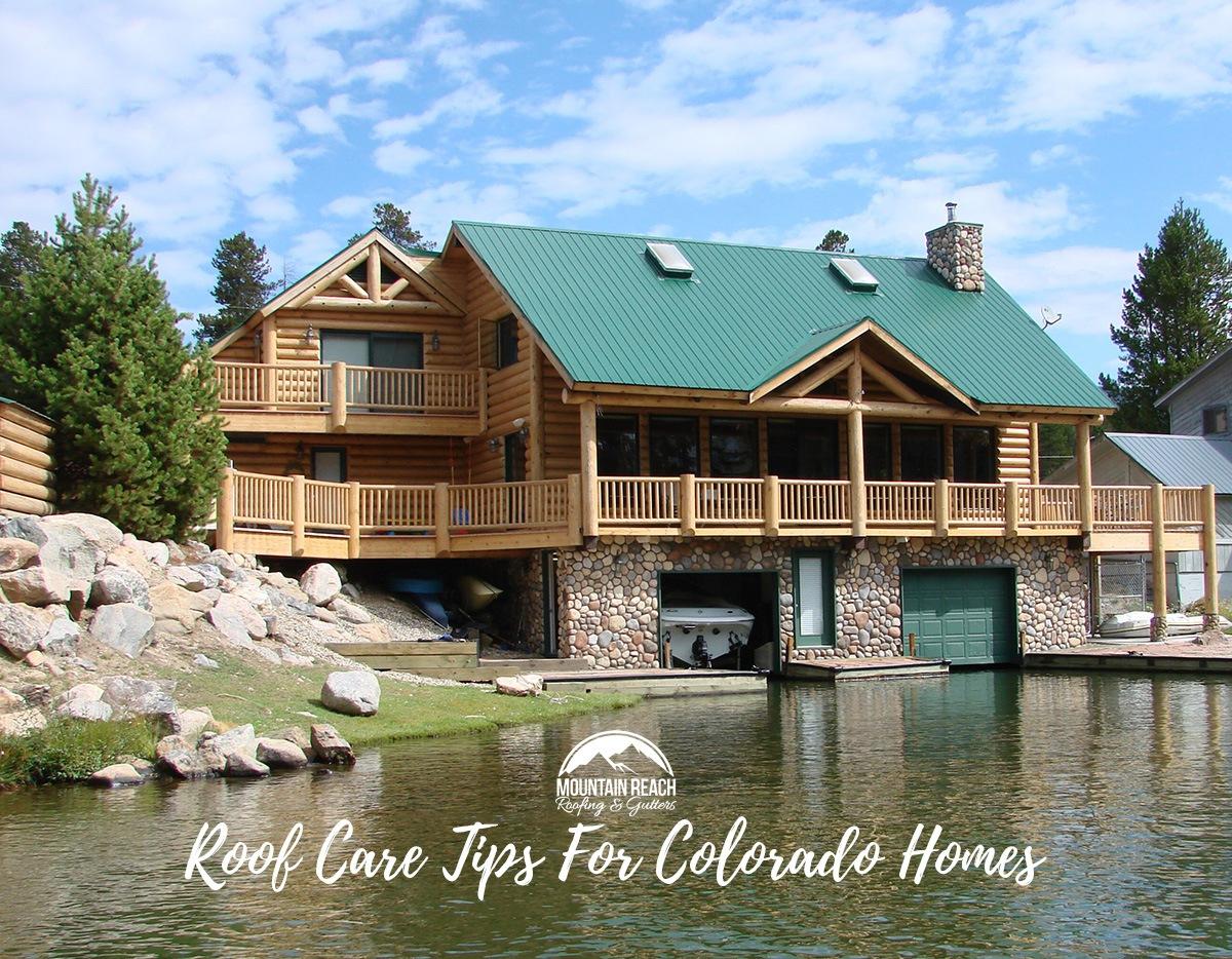 Roof Care Tips For Colorado Homes