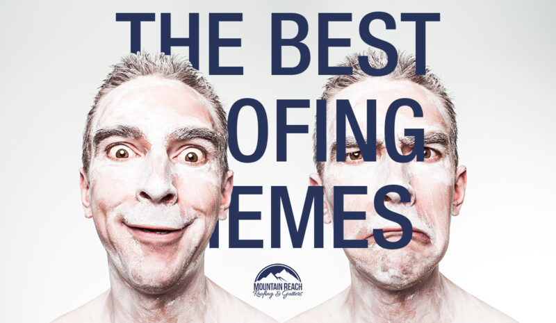 The Best Roofing Memes 2020