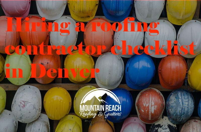 Hiring a roofing contractor checklist in Denver