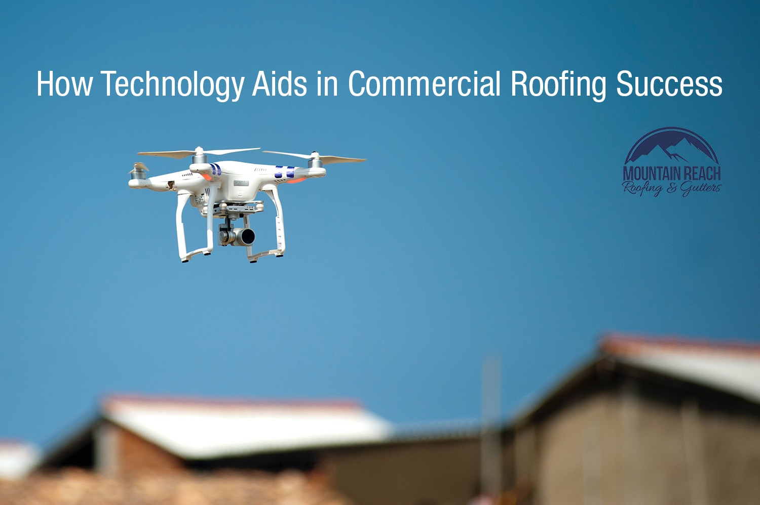 How Technology Aids in Commercial Roofing Success