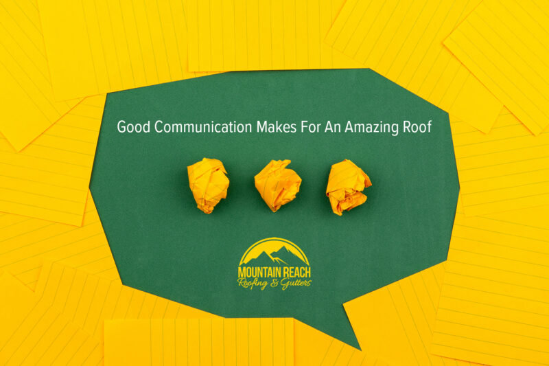 Good Communication Makes For An Amazing Roof