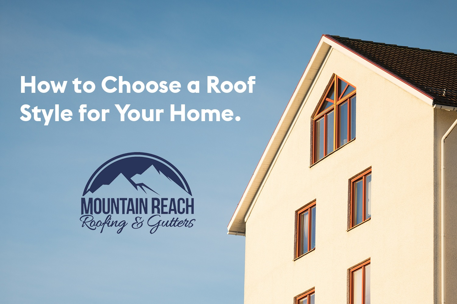 How to Choose a Roof Style for Your Home