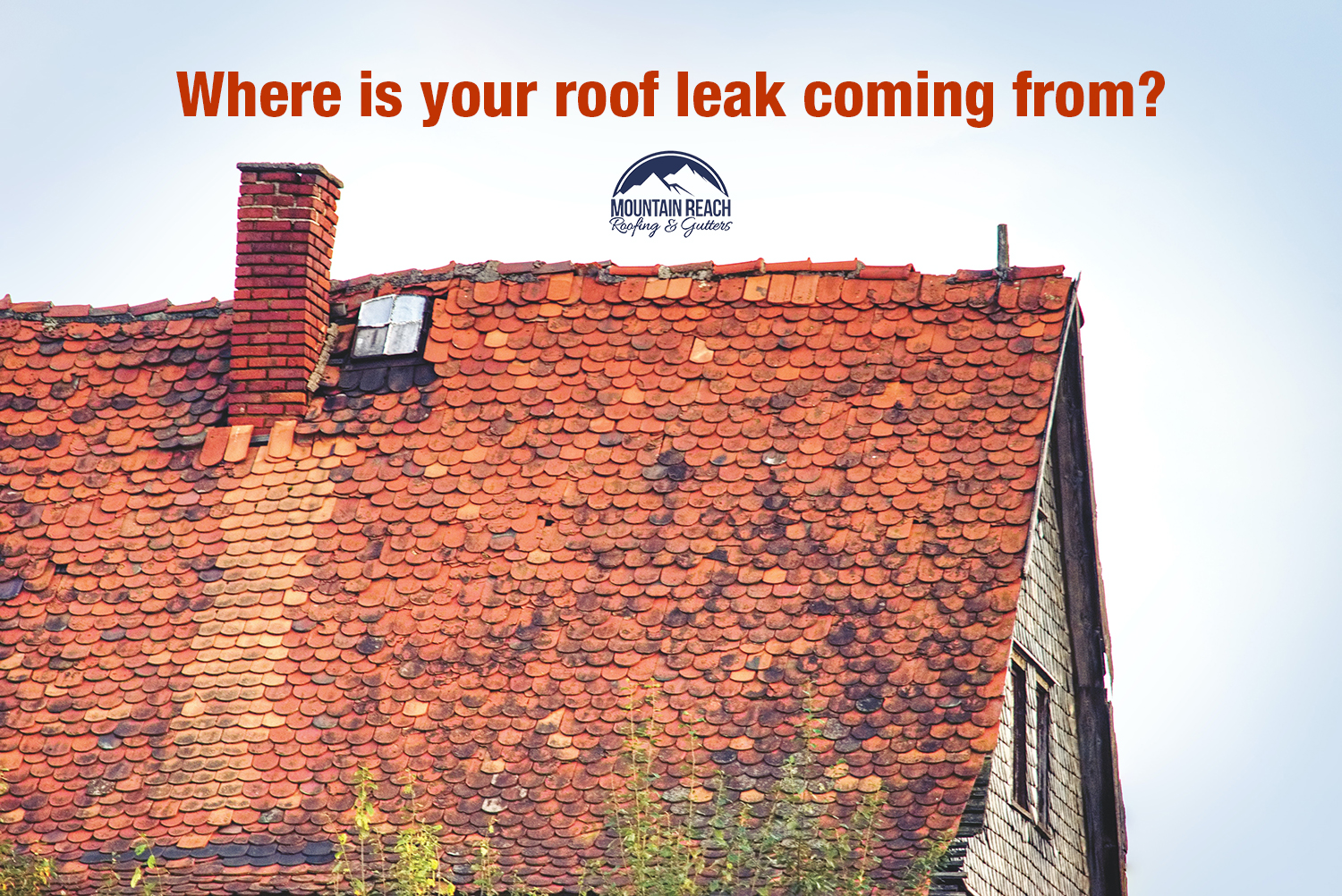 Where is your roof leak coming from?