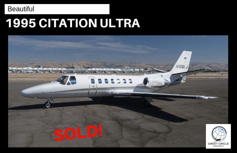 1995 Citation Ultra   N108LJ – Sold