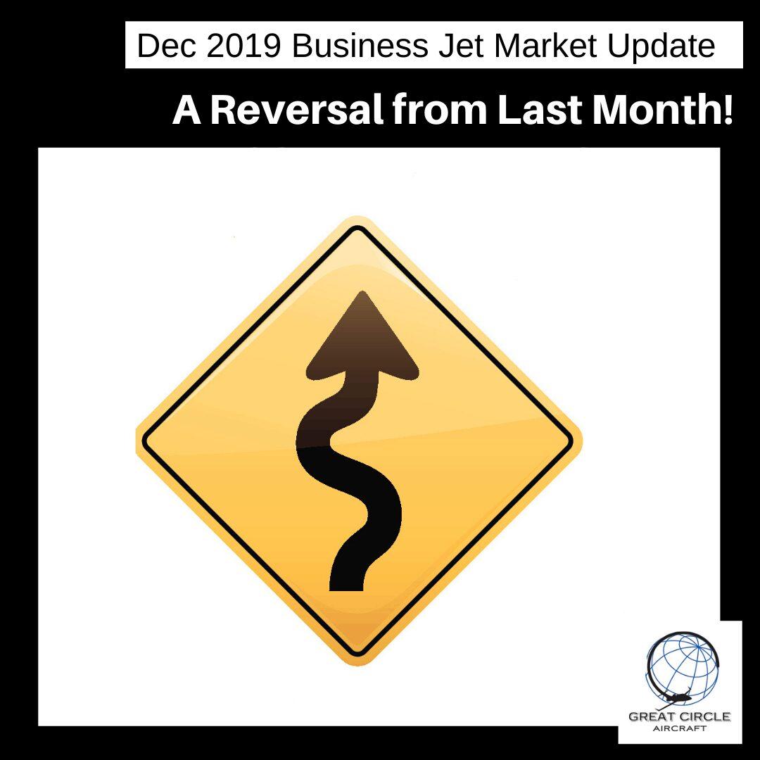 December 2019 Business Jet Market Update - A Reversal from November