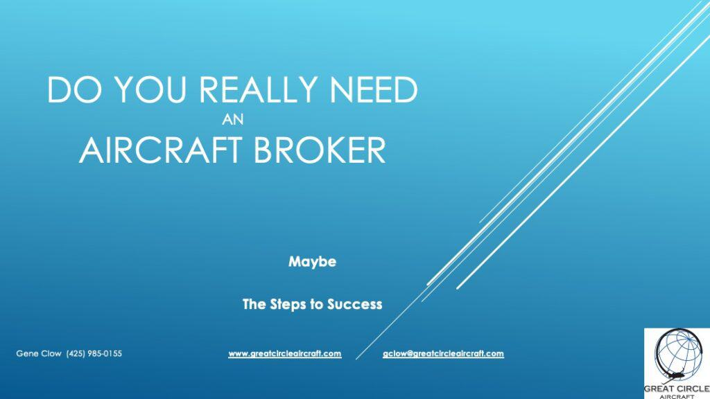 Do you really need an aircraft broker?