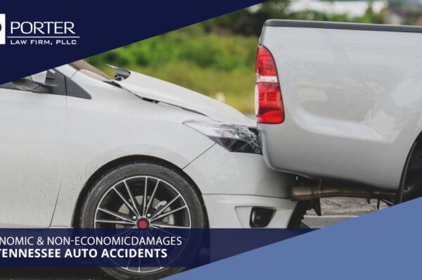 Economic & Non-Economic Damages In Tennessee Auto Accidents