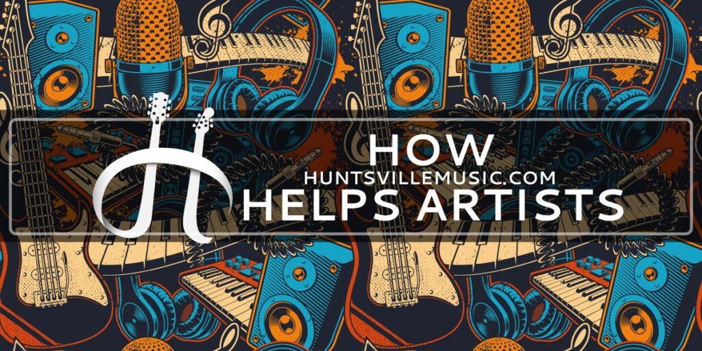 How HuntsvilleMusic.com Helps Artists