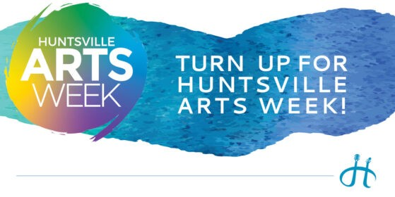 Turn Up For Huntsville Arts Week