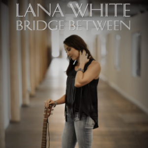 Lana White - Bridge Between