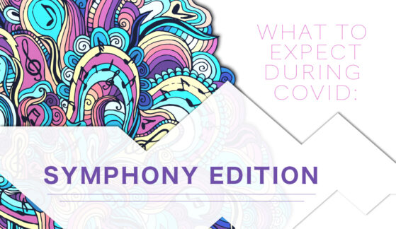 What to expect during covid: Symphony Edition